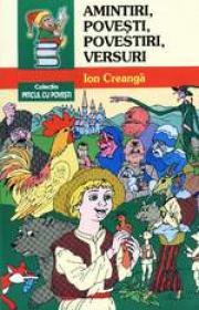Amintiri, povesti, povestiri, versuri, editia a III-a, revizuita si adaugita - Ion Creanga