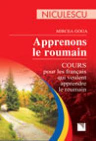 Apprenons le roumain. Cours pour les francais qui veulent apprendre le roumain - Mircea Goga