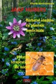 Barbatul sanatos cu plantele medicinale - Virtutile terapeutice ale mierii - Jaap Huibers