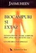 Biocampuri si extaz. Fitness pentru patru corpuri prin aplicarea retetei 2000 - Jasmuheen