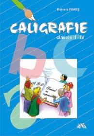 Caligrafie Clasele II-IV - Marcela Penes