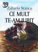 Ce mult te-am iubit - Zaharia Stancu