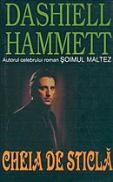 Cheia de sticla - Dashiell Hammett