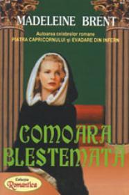 Comoara Blestemata - Madeleine Brent