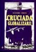 Cruciada globalizarii - Alexandru Ciobanu