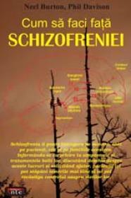 Cum sa faci fata schizofreniei - Neel Burton, Phil Davison