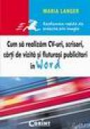 Cum sa redactam CV-uri, scrisori, carti de vizita si fluturasi publicitari in Word - Maria Langer