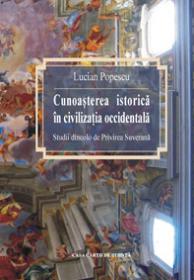 Cunoasterea istorica in civilizatia occidentala - Lucian Popescu
