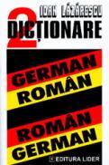 DICTIONAR GERMAN-ROMAN; ROMAN-GERMAN - Ioan Lazarescu