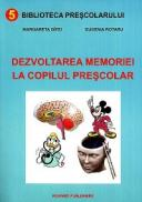 Dezvoltarea memoriei la copilul prescolar - Margareta Gifei, Eugenia Rotaru