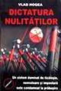 Dictatura nulitatilor - Vlad Hogea