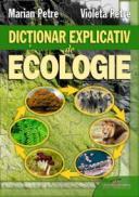 Dictionar explicativ de ecologie - Marian Petre, Violeta Petre