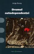Drumul autodependentei - Jorge Bucay