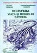 Ecosfera viata si mediul ei natural - Liliana Catruna, Gheorghe-Mandizu Catruna