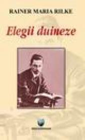 Elegii Duineze - Rainer Maria Rilke
