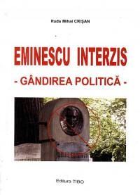 Eminescu Interzis. Gandirea politica - Radu Mihai Crisan