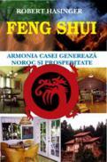 Feng Shui - Armonia casei genereaza noroc si prosperitate - Robert Hasinger