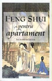 Feng shui pentru apartament - Richard Webster