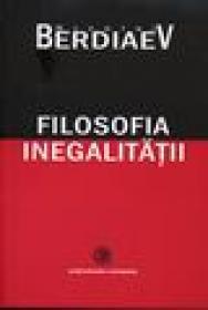 Filosofia inegalitatii - Nicolai Berdiaev