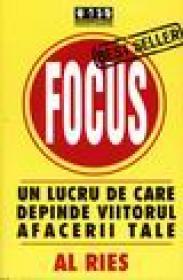 Focus, Un lucru de care depinde viitorul afacerii tale - Al Reis