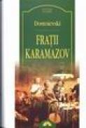 Fratii Karamazov - Dostoievski