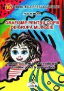 Grafisme pentru copiii de grupa mijlocie. - Maria Farcas