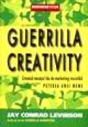 Guerrilla Creativity - J. C. Levinson