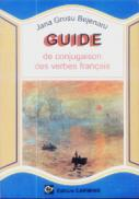 Guide de conjugaison des verbes francais - Jana Grosu Bejenaru