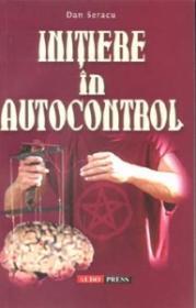 Initiere in autocontrol - Dan Seracu