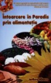 Intoarcere in Paradis prin alimentatie - Jethro Kloss