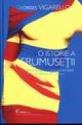 Istoria frumusetii - Georges Vigarello