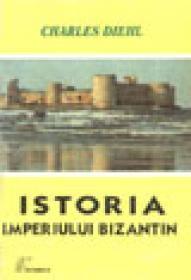 Istoria imperiului bizantin - Charles Diehl