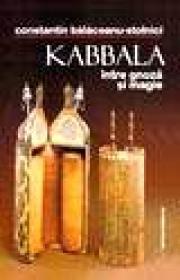 Kabbala intre gnoza si magie - C. Balaceanu Stolnici