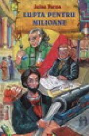 Lupta pentru milioane - Jules Verne