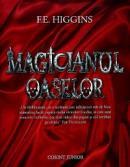 Magicianul oaselor - F.e. Higgins