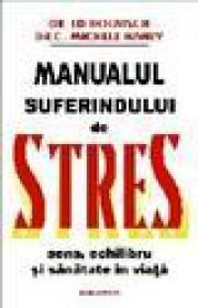 Manualul suferindului de stres - Ed Boenisch, M. Haney