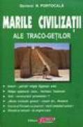 Marie civilizatii ale traco-getilor - General N. Portocala