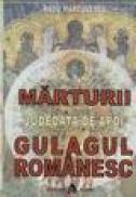 """Marturii pentru """"Judecata de apoi"""" adunate din Gulagul romanesc - Radu Marculescu"""