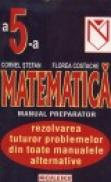 Matematica . Manual preparator pentru clasa a 5-a - Cornel Stefan Si Florea Costache