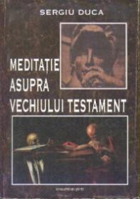 Meditatie asupra Vechiului testament - Sergiu Duca