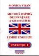 Metoda rapida de invatare a gramaticii limbii engleze. Exercitiul 1 - Monica Visan