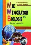 Mic Memorator de Biologie - Pentru clasele IX-X - Aurelia Nicoleta Voicu, Antoneta Gheorghe