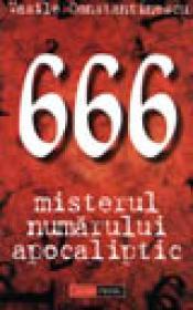 Misterul numarului apocaliptic - 666 - Vasile Constantinescu