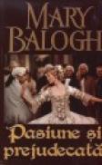 Pasiune si prejudecata - Mary Balogh