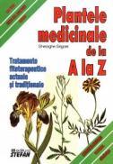 Plantele medicinale de la A la Z - Gheorghe Grigore