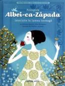 Povestile Albei-ca-Zapada istorisite in lumea intreaga - Fabienne Morel, Gilles Bizouerne