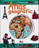Primul meu atlas georgrafic - ***