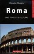 Roma. Ghid turistic si cultural - Corneliu Obrascu