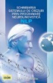Schimbarea Sistemului de crezuri cu ajutorul NLP - Robert B. Dilts