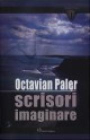 Scrisori imaginare - Ocatvian Paler